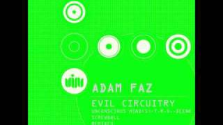 Adam Faz   Evil Circuitry Deenk remix