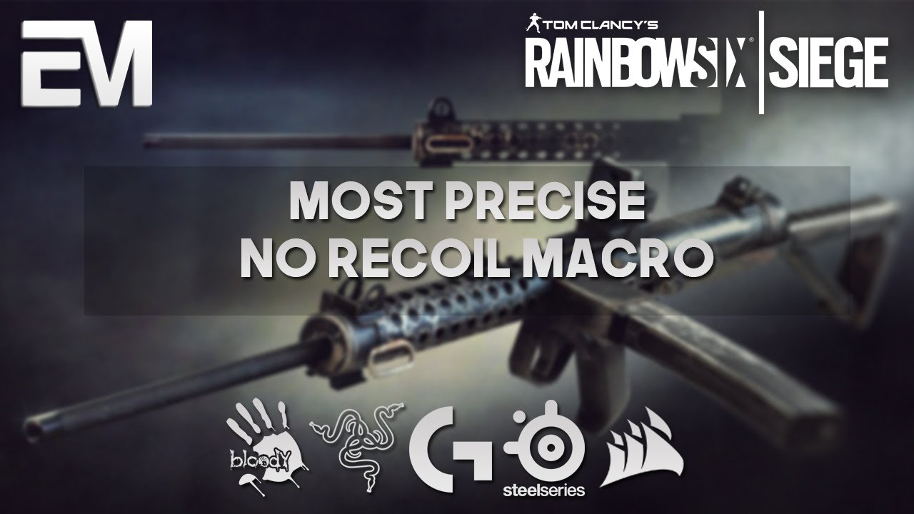 Rainbow 6 Siege No recoil Macro/Script - Bloody mouse and universal - July  2019