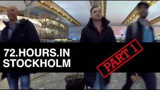 72 HOURS IN STOCKHOLM (PART 1)