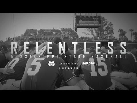 """Relentless: Mississippi State Baseball - 2017 Episode VI, """"Not Afraid"""""""