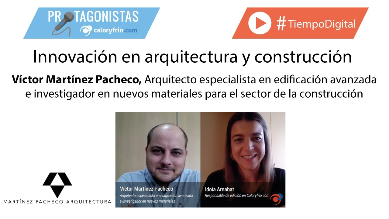 Innovación en arquitectura y construcción. Entrevista en CaloryFrio sobre rehabilitación.