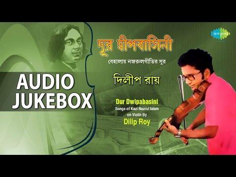 Best Kazi Nazrul Islam Songs by Dilip Roy | Bengali Songs on Violin | Audio Jukebox