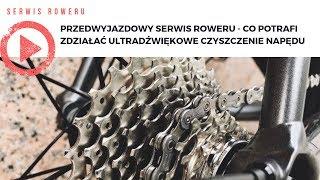 Przedwyjazdowy serwis roweru - co potrafi zdziałać ultradźwiękowe czyszczenie napędu