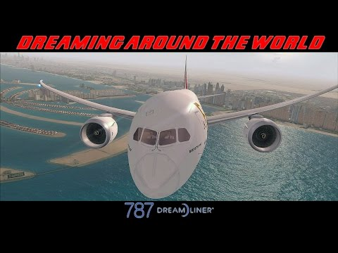 FSX 2015 Movie - Aerosim 787 Dreamliner - Dreaming around the World