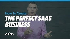 How To Create The Perfect SaaS Business