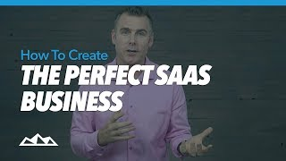 how to create the perfect saas business dan martell