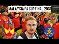 (WOW!!) I WENT TO THE MALAYSIA FA CUP FINAL 2018 - SELANGOR V PAHANG (AMAZING ULTRAS/FANS!!)