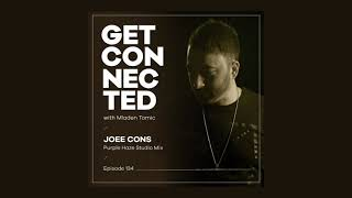 Get Connected with Mladen Tomic - 134 - Guest Mix by Joee Cons