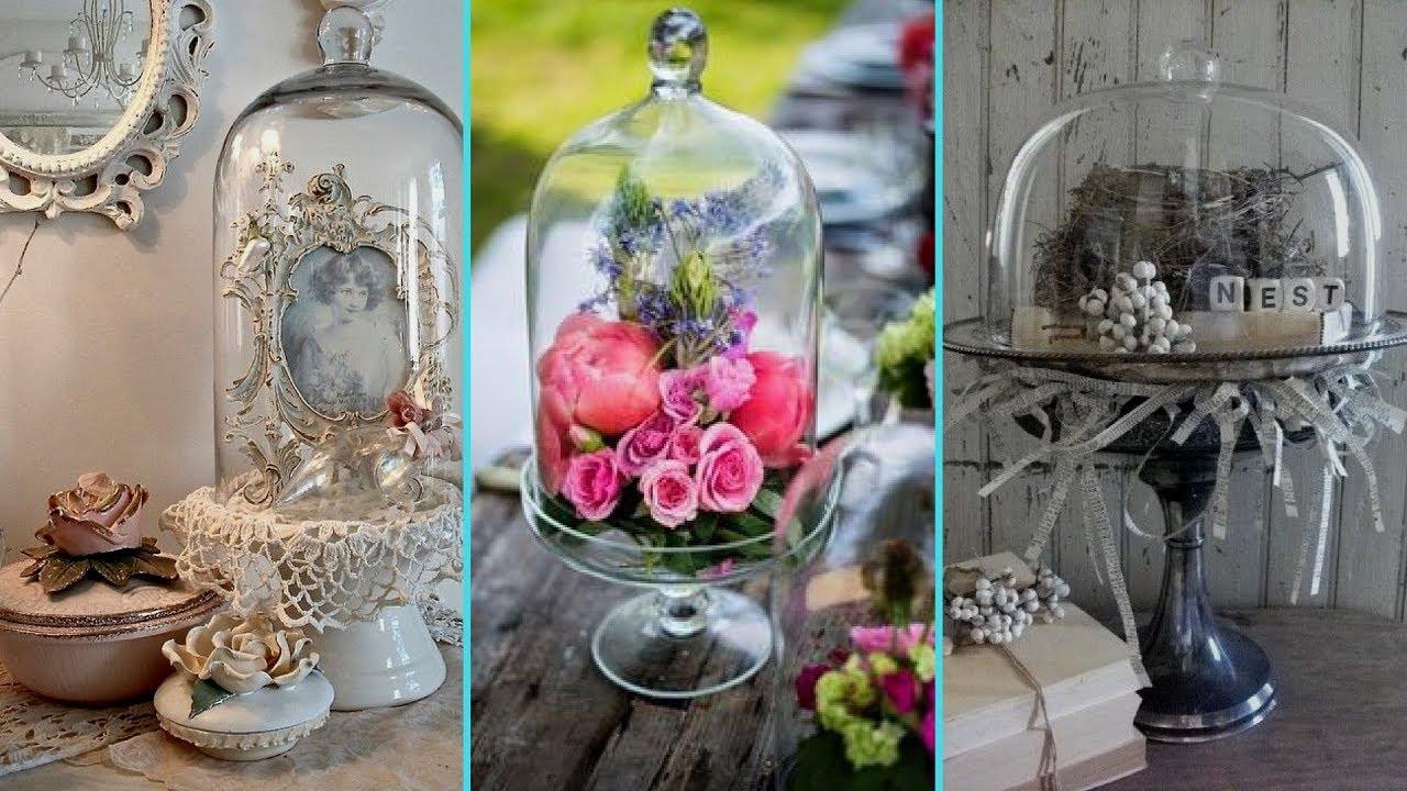 DIY Shabby Chic Style Glass Cloche Decor Ideas