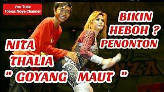 NITA THALIA - Goyang Maut , Bikin Penonton HEBOH !!??, Ngakak Abisss????