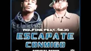 Escapate Conmigo Remix Wolfine &  Ñejo