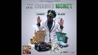 Charly Black - We Change Money [Suit & Tie Riddim] - February 2017