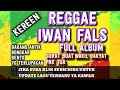 Download Mp3 LAGU PILIHAN IWAN FALS VERSI REGGAE