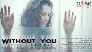 Repeat youtube video RACFM feat. NANE & ZHAO - WITHOUT YOU