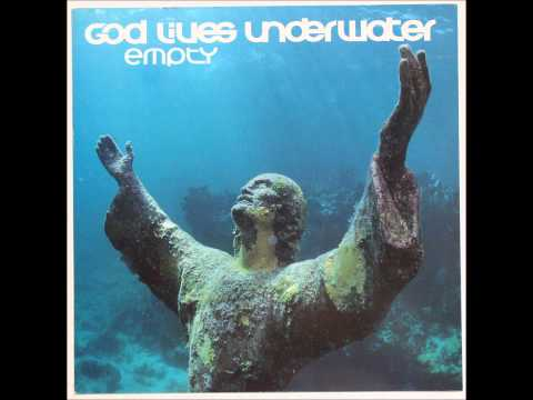 God s Underwater  All Wrong Empty