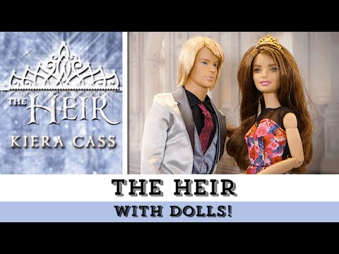 The Heir (with Dolls!) | The Selection Series