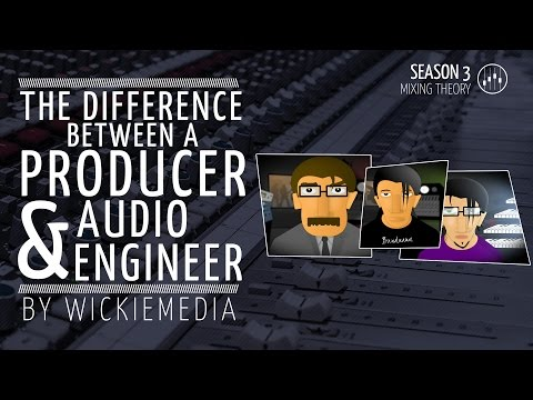 The difference between a producer and an audio engineer
