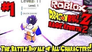 THE BATTLE ROYALE OF ALL CHARACTERS! | Roblox: Dragon Ball Rage Rebirth 2 - Episode 1