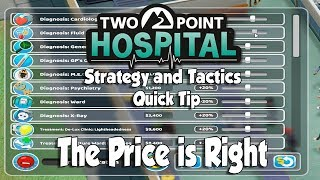 Two Point Hospital Strategy & Tactics Quick Tip: The Price Is Right
