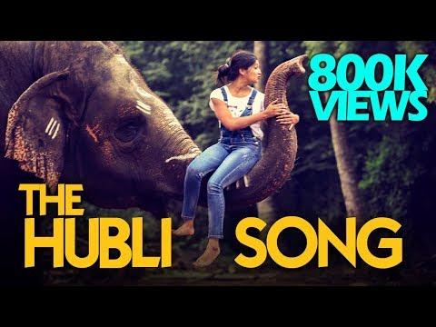 The Hubli Song - ನಮ್ಮ ಹುಬ್ಬಳ್ಳಿ  ಹಾಡು