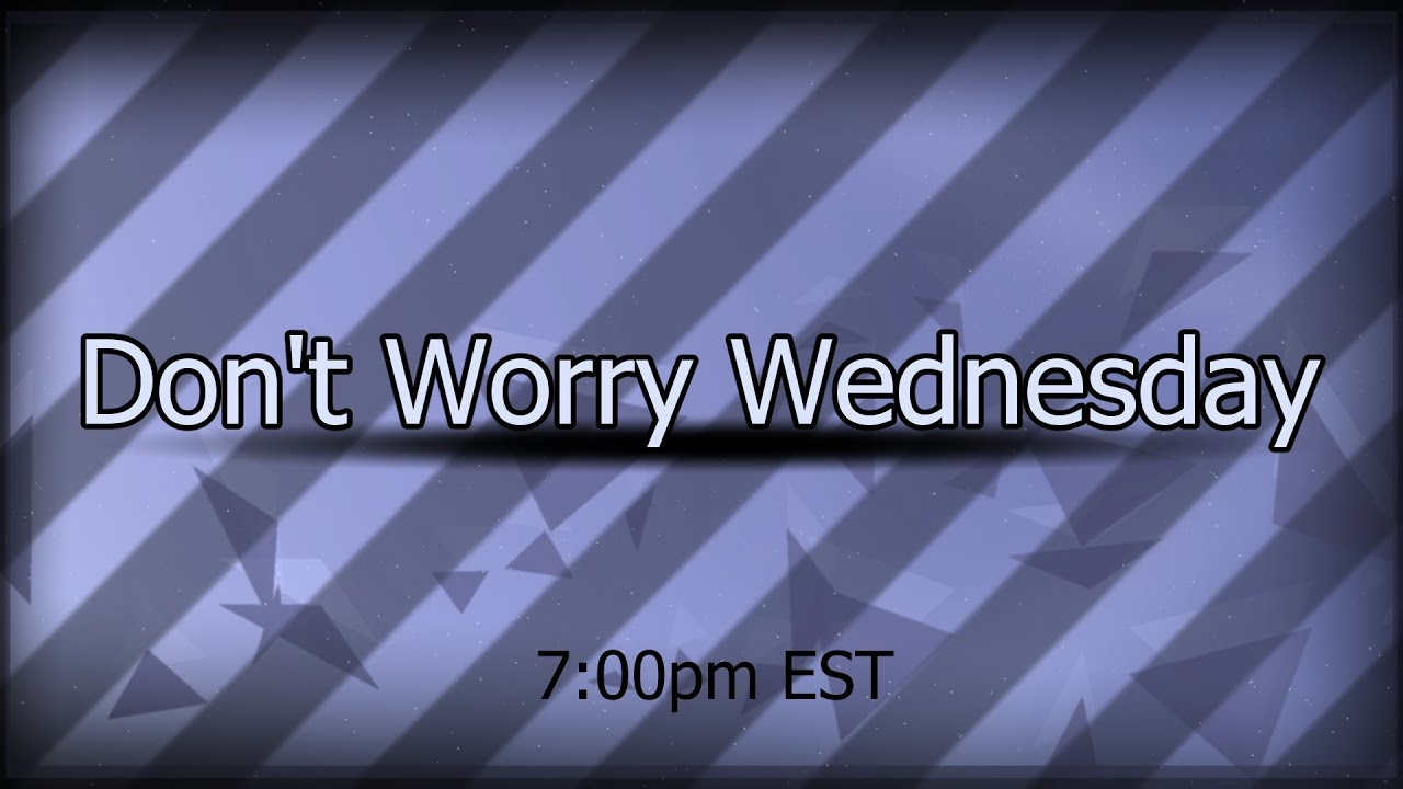 Don't Worry Wednesday - A Don't Worry Wednesday live-stream with CDVNL on May 2, 2018. The last stream on Static-P's YouTube channel.