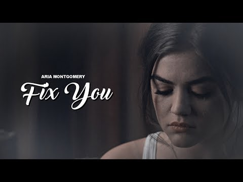 aria montgomery | fix you.