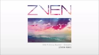 040 ft. Erica Baxter - Dreams (ZVEN RMX)