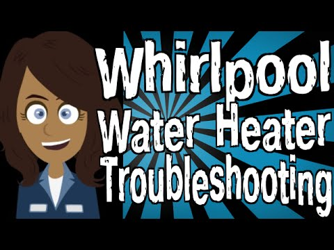 Whirlpool Water Heater Troubleshooting Youtube