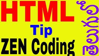 a small html tip in telugu || zen coding