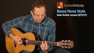 Bossa Nova Style Guitar Lesson (with fill licks) - Learn Bossa Nova Guitar - EP137