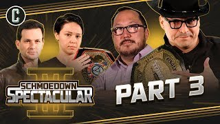 Schmoedown Spectacular III - Part 3: Rocha VS Erwin, Knopic VS Kalinowski