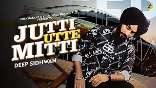Jutti Utte Mitti Deep Sidhwan Free MP3 Song Download 320 Kbps