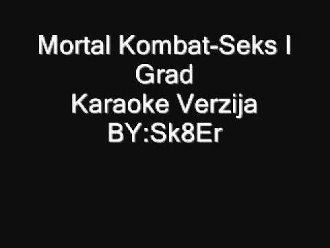 Mortal Kombat-Seks I Grad Karaoke-By Sk8Er-