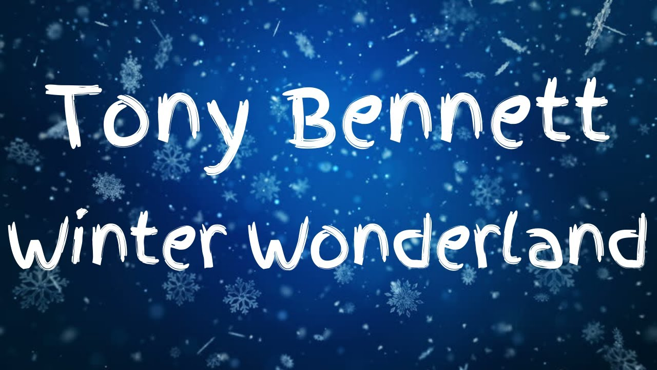 Tony Bennett - Winter Wonderland (Lyric Video)