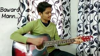 Download Hindi Video Songs - Bawara mann (cover) | Jolly LLB 2 | Jubin Nautiyal and Neeti Mohan | By Roopansh Pawar