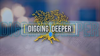 Digging Deeper Bible Study