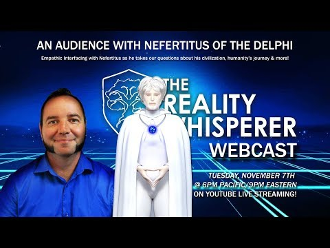 The Reality Whisperer Webcast  An Audience with Nefertitus of the Delphi