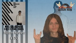 Chasing Yesterday by Noel Gallagher's High Flying Birds Album Review #150