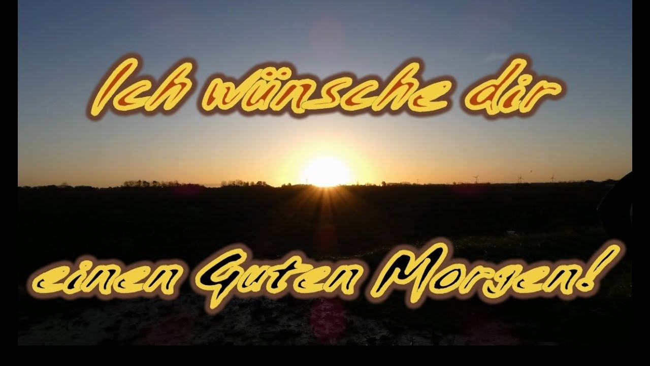 Ein Lieber Guten Morgen Gruß Für Dich Ich Wünsche Dir Einen Schönen Guten Morgen Liebe Grüße