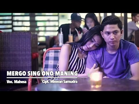 Mahesa - Mergo Sing Ono Maning (Official Music Video)