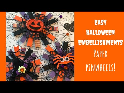 HALLOWEEN PINWHEEL EMBELLISHMENTS/EASY DIY CRAFT/PAPER CRAFTING 2018