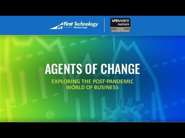 First Technology Webinar: Agents of Change with VMware and  Arthur Goldstuck