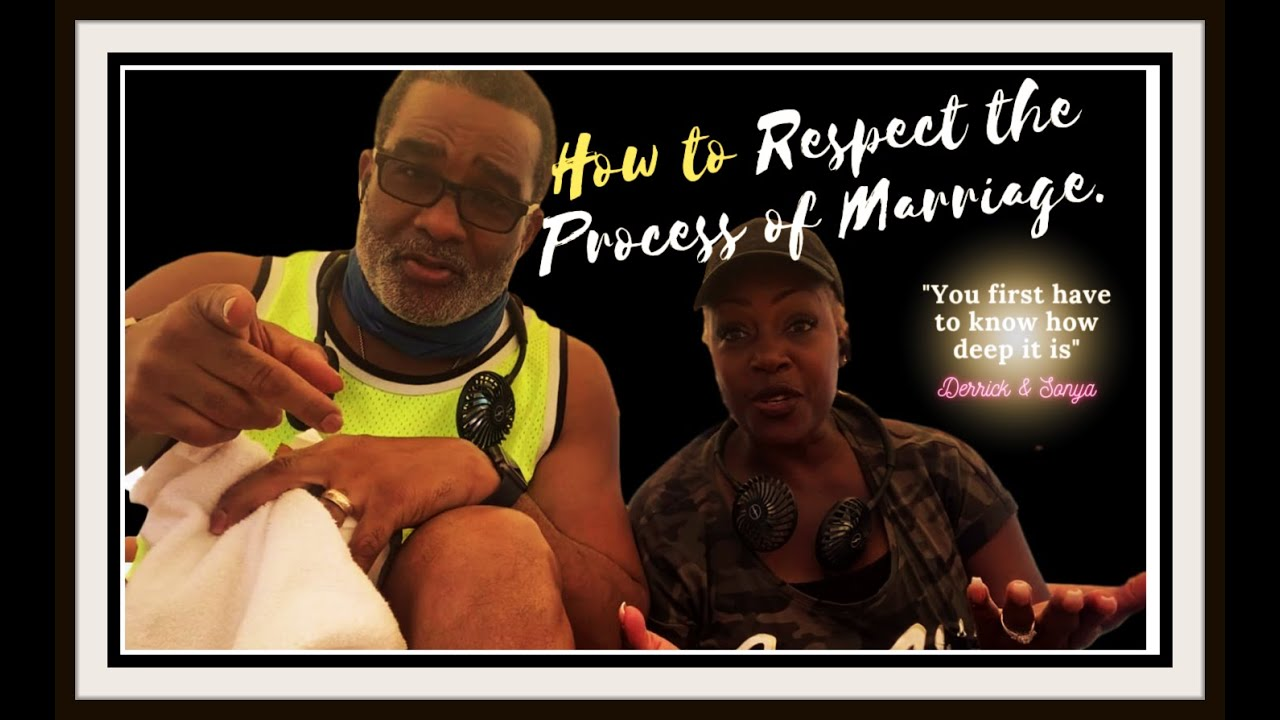 How to Respect the Process of Marriage