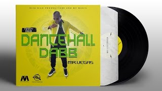 Mr. Vegas - Dancehall Dabb (Concept Riddim) MV Music / Riva Nile Productions - January 2016