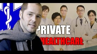 China, How it is - Private Healthcare