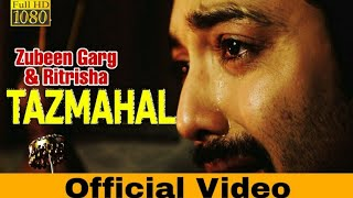 Tazmahal ZUBEEN GARG Ritrisha Sarmah Utpal Das Official Video New Assamese Song 2019