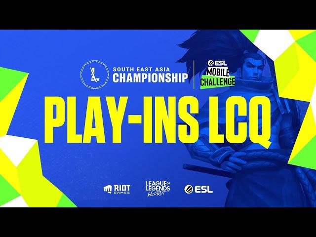 ESL Mobile Challenge presents Wild Rift SEA Championship 2021: Play-Ins LCQ
