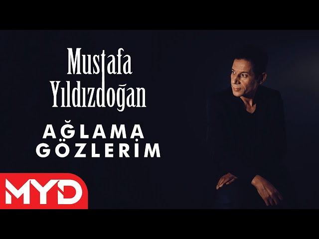 Mustafa Yıldızdoğan - Ağlama Gözlerim Mevla Kerimdir