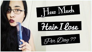 How Much Hair Do I Lose Per Day?? | Hair Fall Count