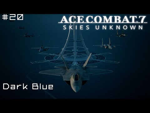 Final Mission: Dark Blue - Ace Combat 7 First Playthrough (PS4 - Hard)
